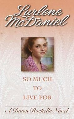 So Much To Live For book | So Much to Live for (Dawn Rochelle, book 3) by Lurlene McDaniel