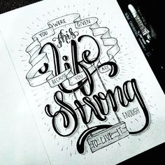 """""""You were given this life because you are strong enough to live it"""" @hafizhhaidar  #Goodtype #StrengthInLetters"""