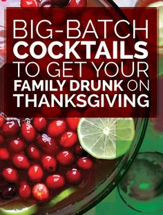 21 Big-Batch Cocktails To Get Your Family Drunk On Thanksgiving..... Or my Christmas party!!!!