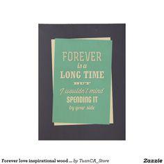 Forever love inspirational wood poster