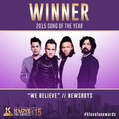 Congrats to newsboys for 2015 song of the year!    -We Believe. #klovefanawards