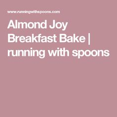 Almond Joy Breakfast Bake | running with spoons