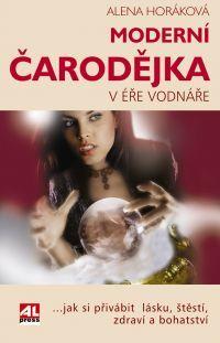 Moderní čarodějka v éře Vodnáře #alenahoráková #alpress #knihy #čarodějka #moderní #knihy #esoterika