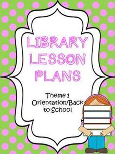 ELEMENTARY LIBRARY LESSON PLANS (THEME 1 ORIENTATION/BACK TO SCHOOL) - TeachersPayTeachers.com