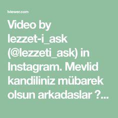 Video by lezzet-i_ask (@lezzeti_ask) in Instagram. Mevlid kandiliniz mübarek olsun arkadaslar ⚘Videoy..