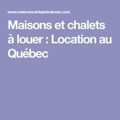 Maisons et chalets à louer : Location au Québec