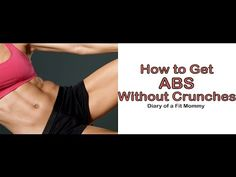 Diary of a Fit Mommy » How to Get Abs {Without Crunches!}