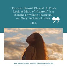 """""""Favored Blessed Pierced: A Fresh Look at Mary of Nazareth"""" is a thought-provoking devotional on Mary, mother of Jesus."""" —B.B."""