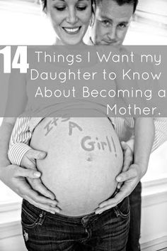 14 Thing I want my daughter to know about becoming a mother/ what she will learn when she becomes a mother- I always knew best, compassion will grow, practicality will always win, school is not a safe zone, cars and planes will become scary, your heart will forever walk outside your body.... AMAZING read for moms!