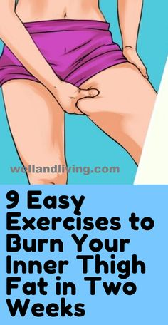 Health Discover 9 Exercises That Will Burn Your Inner Thigh Fat Fast In 2 Weeks Are you looking to have a toned sculpted and attractive thigh? Engaging in these 9 thigh toning exercises will burn your inner thigh fat fast in 2 weeks