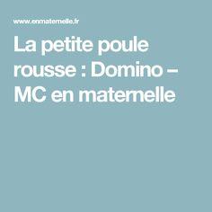 La petite poule rousse :  Domino – MC en maternelle