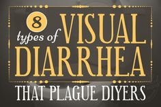 8 Types Of Visual Diarrhea That Plague DIYers. Marketing? Flyers? Here are dos and don't s.