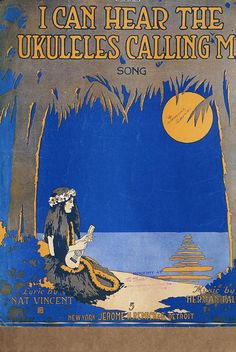"Vintage Hawaiian Art c. 1916 sheet music of ""I can hear the ukulele calling me"""