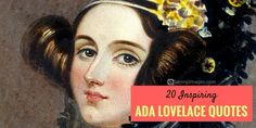 20 Inspiring Ada Lovelace Quotes