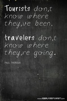 You don't want to be just a tourist. by Paul Theroux, one of my favourite Quotes To Live By, Me Quotes, Journey Quotes, Quotable Quotes, Favor Quotes, Ocean Quotes, Beach Quotes, Crush Quotes, Paul Theroux