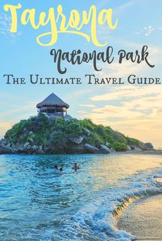 Tayrona National Park: The ultimate travel guide! Everything you need to know about visiting and camping in Parque Tayrona, Colombia
