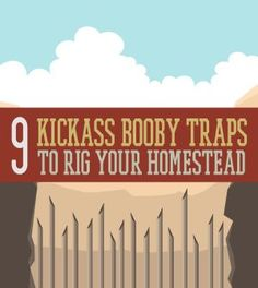 9 Kickass Booby Traps to Rig Your Homestead | DIY Homemade Projects For Emergency Preparedness By Survival Life http://survivallife.com/2014/03/31/booby-traps-diy-home-security/