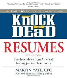 Knock 'em Dead Resumes: Standout Advice from America's Leading Job Search Authority (Resumes That Knock 'em Dead) by Martin Yate, http://www.amazon.com/dp/144050587X/ref=cm_sw_r_pi_dp_gDFHpb0ZJ9GC7