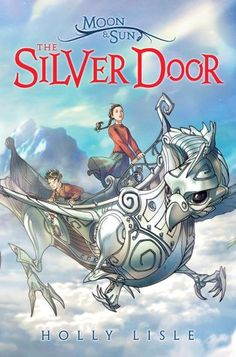 The Silver Door (Moon & Sun, #2) I am pinning this here because I thought it looked a lot like the cover of the lost hero when I saw it at the library!