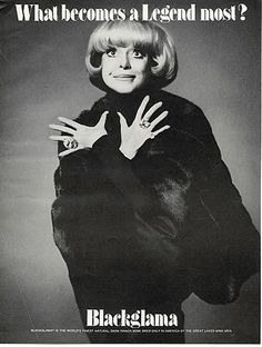 "Carol Channing - Blackglama Mink ""What Becomes A Legend Most?"" Ad Campaign (1973)."