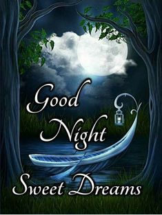 Good Night Love Quotes, Morning Quotes For Him, Good Night Messages, Good Morning Picture, Good Night Image, Morning Pictures, Sweet Night, Good Night Sweet Dreams, Good Night Greetings