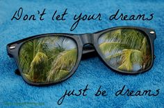 Don't let your dreams just be dreams. thedailyquotes.com