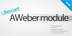 Ubercart AWeber sign up by netkevin Ubercart AWeber module helps you to get new subscriptions during checkout process. It simply puts additional checkbox, allowing user to sign up to your AWeber mailing list.Requirements: 1. Drupal 7 2. Ubercart 3.x installedInstall