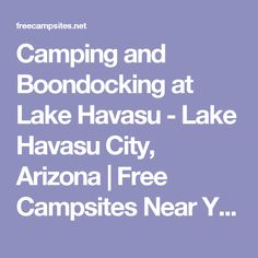 Camping and Boondocking at Lake Havasu - Lake Havasu City, Arizona | Free Campsites Near You