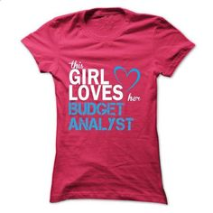 This girl love her BUDGET ANALYST - #geek t shirts #mens t shirt. GET YOURS => https://www.sunfrog.com/LifeStyle/This-girl-love-her-BUDGET-ANALYST.html?id=60505