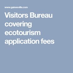 Visitors Bureau covering ecotourism application fees