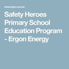 Safety Heroes is an educational program to help educate primary school students about how electricity works and how to behave safely around electrical equipment How Electricity Works, Primary School Education, Energy Resources, Educational Programs, Programming, Safety, Student, Security Guard, College Students