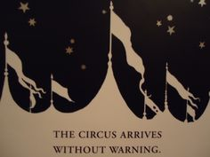 The Circus arrives without warning.