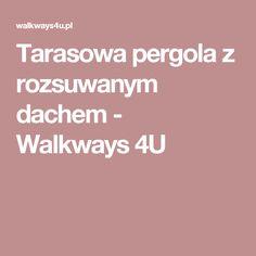 Tarasowa pergola z rozsuwanym dachem - Walkways 4U