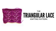 Triangular lace knit stitch pattern by pattern duchess Lace Knitting Patterns, Knitting Blogs, Stitch Patterns, Patterned Sheets, Things To Think About, Swatch, Give It To Me, History, Diamonds