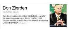 Don Zierden is an assistant basketball coach for the Washington Wizards. From 2007 to 2009, Zierden served as the head coach of the Minnesota Lynx in the WNBA.