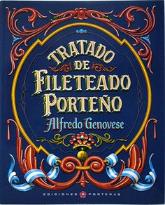 Alfredo Genovese y su Porteño Filetear Cool Typography, Vintage Typography, Pinstriping, Vintage Box, Vintage Signs, Tapas, Ornament Drawing, Signwriting, Argentine