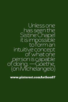 Goethe quote on Michelangelo's genius. (user: Aethon)