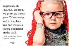 Roald Dahl Day, Roald Dahl Quotes, Quotes From Childrens Books, Children Book Quotes, Great Quotes, Inspirational Quotes, Thing 1, Reading Quotes, Children's Literature