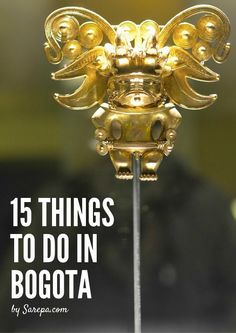 Things to do in Bogota http://www.sarepa.com/2015/10/01/things-to-do-in-bogota/