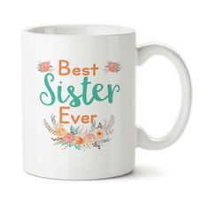 Coffee Mug, Best Sister Ever For Sister, I Love You Sis, Number One Sister, Beautiful Cup, Gift For Sister, Birthday Gift