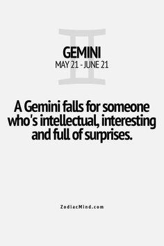 Zodiac Mind - A Gemini falls for someone who's intellectual, interesting and full of surprises June Gemini, Gemini Life, Gemini Woman, Gemini Quotes, Zodiac Signs Gemini, Zodiac Facts, Quotes Quotes, Horoscope Capricorn, Capricorn Facts