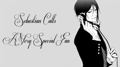 Black Butler's Sebastian Calls A Very Special Fan - Omg out of all the fangirl calls watch this one