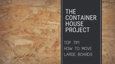 Top Tip! How to Move Large Boards - Small Scale Engineering Fiber Cement Board, Particle Board, Home Projects, Scale, Engineering, Container, Boards, Tips, House