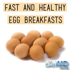 When you're busy, you can still grab a fast and healthy egg breakfast that will keep hunger away. Read more.. http://dietmdhawaii.com/healthy-diet-plan/fast-healthy-egg-breakfasts/