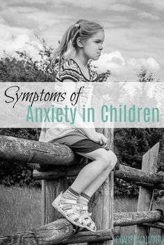 Signs and Symptoms of Anxiety in Children #parenting