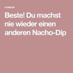 Beste! Du machst nie wieder einen anderen Nacho-Dip