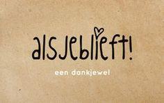 Asjeblieft... Een dankjewel #zinvol