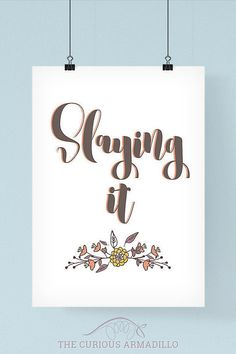 Slaying It sign. Brighten up your workspace with this motivational print. This is a perfect gift for any strong woman! INSTANT DOWNLOAD -