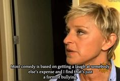 """When she explained this golden rule of good humor.   The 35 Greatest Moments Ever On """"The Ellen Show"""""""
