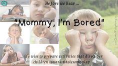 Mommy I'm Bored! Part 1 by Susan Ekhoff - Christian Family Heritage